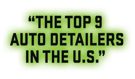 Rated one of the Top 9 Detailers in the U.S.